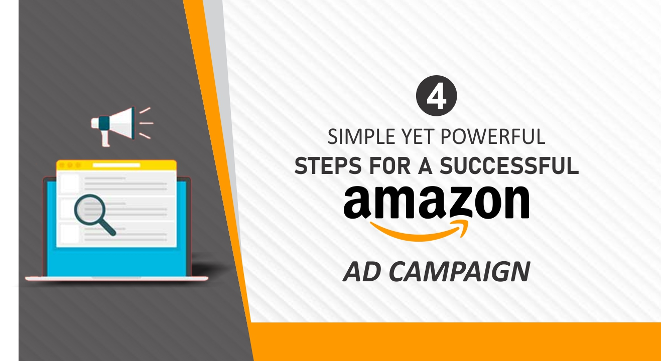 4 Simple Yet Powerful Steps for a Successful Amazon Ad Campaign
